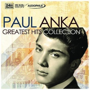 paul anka greatest hits collection dyna entertainment corporation